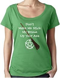 Cheeky Witch® Don't Make Me Stick My Broom up Halloween Scoop Neck Top Pagan Wiccan T-Shirt