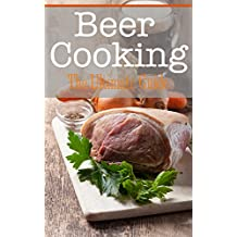 Beer Cooking: The Ultimate Guide (English Edition)