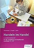 Handeln im Handel: 3. Ausbildungsjahr im Einzelhandel: Lernfelder 11 bis 14: Schülerband - Hans Jecht, Peter Limpke, Hartwig Heinemeier