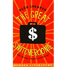 Hodder Literature: The Great Switcheroonie (Education Edition)