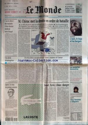 MONDE (LE) [No 17166] du 04/04/2000 - L'ACCES DIRECT DES MALADES A LEUR DOSSIER MEDICAL RESTE BLOQUE - M. CHIRAC MET LA DROITE EN ORDRE DE BATAILLE - UN SIECLE D'ENTREPRISES - UNE BICYCLETTE ET UN POISSON AUX CUISINES CATALANES DE L'AMOUR PAR MICHEL SAMSON - JAPON - LE COMA DU PREMIER MINISTRE - KEIZO OBUCHI - ISRAEL, SYRIE, LIBAN - DANGER PAR GEORGES MARION ET GILLES PARIS - PREDATEURS - L'OURS, LE LOUP ET LES BERGERS - RUGBY - LA SURPRISE ECOSSAISE - ENQUETE - UNE FEMME A DISPARU. par Collectif