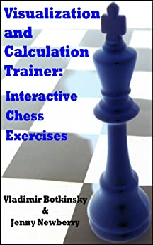 Visualization and Calculation Trainer: Interactive Chess Exercises (English Edition) par [Botkinsky, Vladimir, Newberry, Jenny]