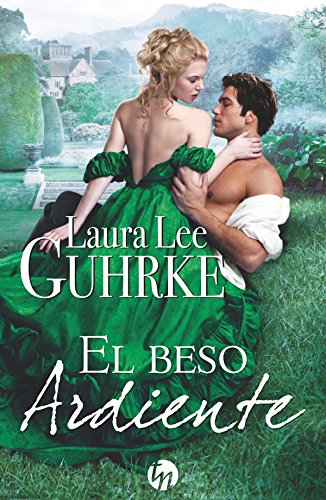 El beso ardiente (Top Novel) por Laura Lee Guhrke