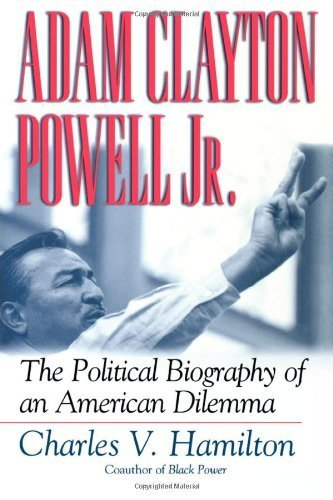 Adam Clayton Powell, Jr.: The Political Biography of an American Dilemma by Charles V. Hamilton (2001-12-24)