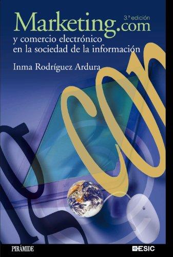 Marketing.com y comercio electrónico en la sociedad de la información (Marketing Sectorial)