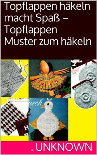 Topflappen häkeln macht Spaß – Topflappen Muster zum häkeln eBook ...