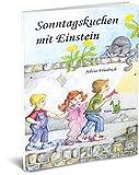 Sonntagskuchen mit Einstein - Mit Albert Einstein im Mittelalter - Silvia Friedrich
