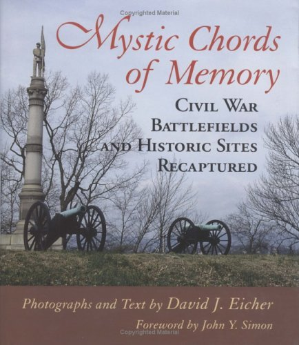 Mystic Chords of Memory: Civil War Battlefields and Historic Sites Recaptured by David J. Eicher (1998-10-30)