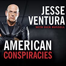 American Conspiracies: Lies, Lies, and More Dirty Lies That the Government Tells