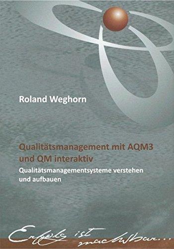 Qualitätsmanagement mit AQM3 und QM interaktiv: Das QM-System von Alchimedus - Qualitätsmanagementsysteme verstehen und aufbauen -