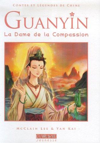 Guanyin : La Dame de la Compassion