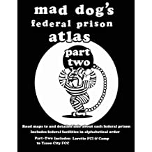 Mad Dog's Federal Prison Atlas Part Two