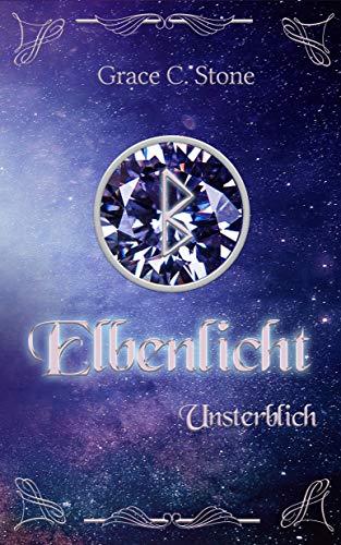 Elbenlicht: Unsterblich (Elbenlicht Saga 8) (German Edition) eBook ...
