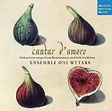 Cantar damore: Italian lovesongs from Renaissance and folk tradition