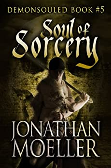 Soul of Sorcery (Demonsouled Book 5) by [Moeller, Jonathan]
