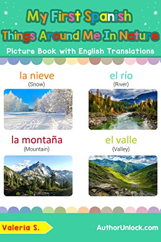 My First Spanish Things Around Me in Nature Picture Book with English Names: Bilingual Early Learning & Easy Teaching Spanish Books for Kids (Teach & Learn Basic Spanish words for Children n 17)