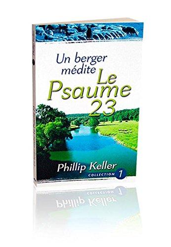 Un berger MÉDITE LE PSAUME 23 (Nvelle éd.) par Phillip Keller