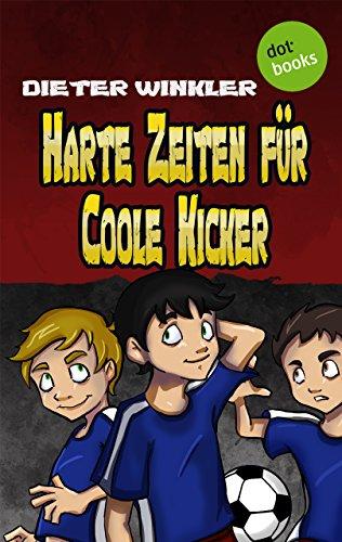 Harte Zeiten für Coole Kicker - Band 2 Harte Themen 2