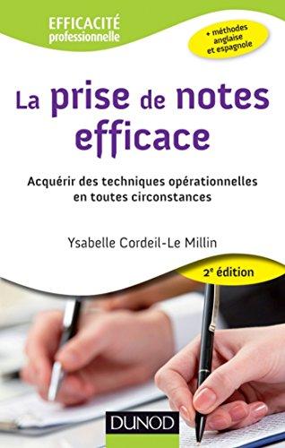 La prise de notes efficace - 2e éd. : Acquérir des techniques opérationnelles en toutes circonstances (Efficacité professionnelle)