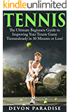 Tennis: The Ultimate Guide to Mastering Tennis for Life! (tennis, tennis tips, tennis for beginners, how to play tennis, tennis game) (English Edition)