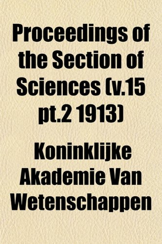 Proceedings of the Section of Sciences (v.15 pt.2 1913)