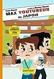 Telecharger Livres Max youtubeur au Japon (PDF,EPUB,MOBI) gratuits en Francaise
