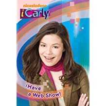 iHave a Web Show! (iCarly) (Chapter Book)