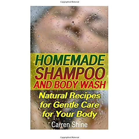 Homemade Shampoo and Body Wash: Natural Recipes for Gentle Care for Your (Gentle Shampoo)