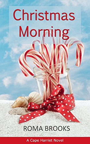 Christmas Morning: A Cape Harriet Novel by [Brooks, Roma]