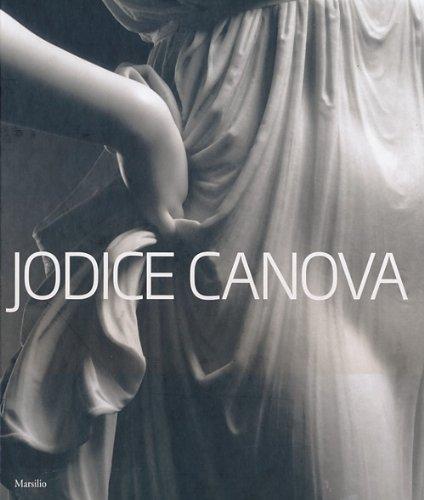 Jodice Canova. Catalogo della mostra (Bassano del Grappa, 15 settembre 2013-19 gennaio 2014). Ediz. illustrata