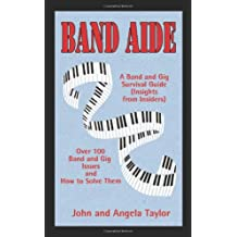 Band Aide: A Band & Gig Survival Guide (Insights from Insiders): A Band and Gig Survival Guide (Insights from Insiders)