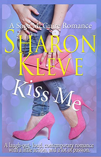 Kiss Me (A Sage McGuire Romance Book 2) by [Kleve, Sharon]