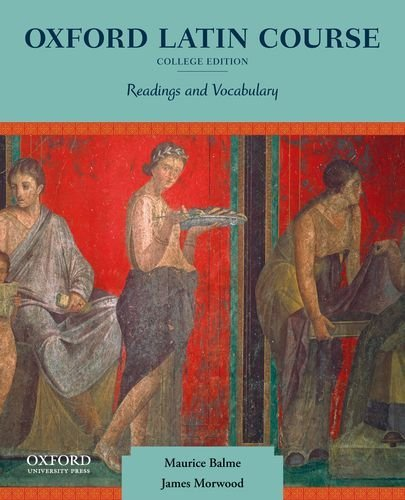 Oxford Latin Course, College Edition: Readings and Vocabulary by Maurice Balme (2012-02-10)