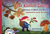 Vom Kleinen Zwerg (Bd.2): Abenteuer in Wald und Wiese (mit CD): 18 Zwergen-Geschichten für Kinder ab 2 Jahren zum Vorlesen und Hören - Astrid Pomaska