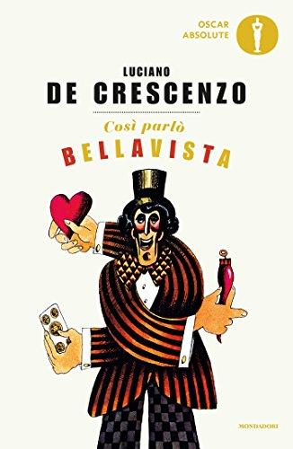 Così parlò Bellavista: Napoli, amore e libertà (Oscar bestsellers Vol. 48)