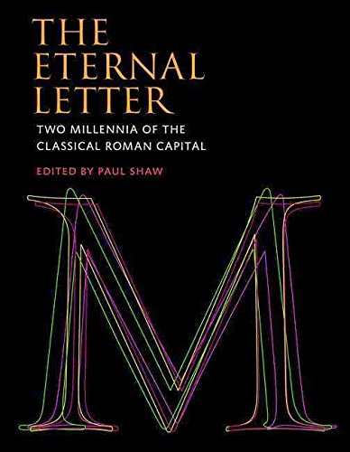 [(The Eternal Letter : Two Millennia of the Classical Roman Capital)] [Edited by Paul Shaw] published on (March, 2015)