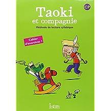 Cahier d'exercices 1 Taoki et compagnie CP : Méthode de lecture syllabique
