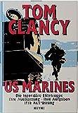 US Marines: Die legendäre Elitetruppe - Ihre Ausstattung - Ihre Ausrüstung - Tom Clancy