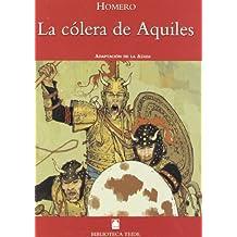 Biblioteca Teide 012 - La cólera de Aquiles -Homero- - 9788430760343