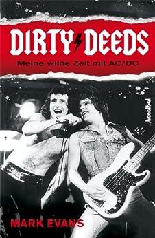 Dirty Deeds: Meine wilde Zeit mit AC/DC von [Evans, Mark]