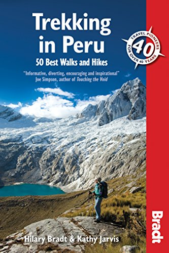 Trekking in Peru: 50 Best Walks and Hikes (Bradt Travel Guides)