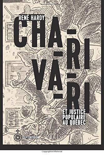 Charivari et justice populaire au Québec par René Hardy