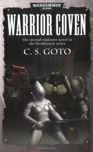 Deathwatch: Warrior Coven (Warhammer 40,000 Novels) by Cassern S Goto (2006) Mass Market Paperback par Cassern S Goto