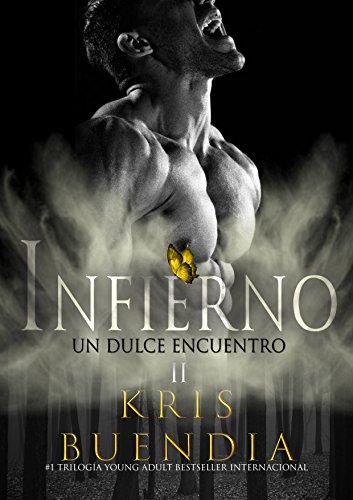 Un Dulce Encuentro en el Infierno (Libro 2): Trilogía por Kris Buendia