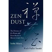Zen Dust: The History of the Koan and Koan Study in Rinzai (Linji) Zen
