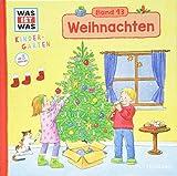WAS IST WAS Kindergarten, Band 13 Weihnachten: Vom 1. Advent bis Heilige Drei Könige - erstes Wissen ab 3 Jahre