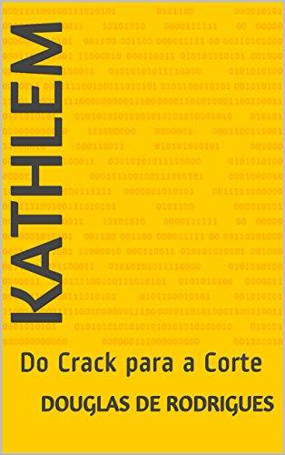 kathlem-do-crack-para-a-corte-portuguese-edition