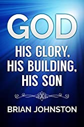 God: His Glory, His Building, His Son (Search For Truth Bibles Series)