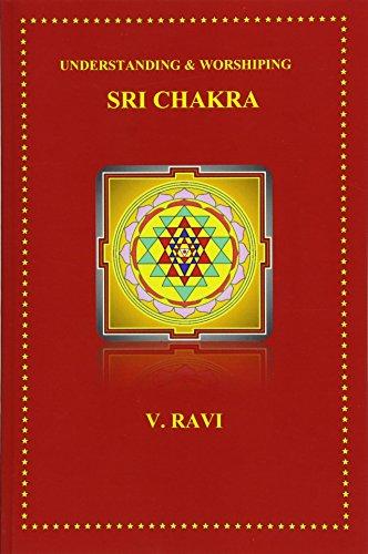 Understanding & Worshiping Sri Chakra por V Ravi