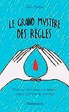 Le grand mystère des règles - Pour en finir avec un tabou vieux comme le monde (Vie pratique et bien-être) - Format Kindle - 9782081413276 - 5,99 €